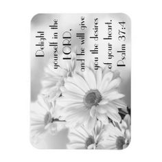 White flowers bible verse Psalm 37:4 Magnet