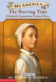 My America: The Starving Time: Elizabeth's Jamestown Colony Diary, Book Two by Patricia Hermes Us History, History Books, Family History, American History, 5th Grade Social Studies, Teaching Social Studies, Teaching Kids, Teaching History, Teaching Tools