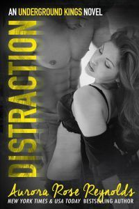 Distraction (Underground Kings #3) by Aurora Rose Reynolds