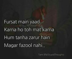 Fuzool samajh kar hi yaad karte hai Funny True Quotes, True Love Quotes, Sad Quotes, Life Quotes, Inspirational Quotes, Qoutes, Deep Quotes, Lyric Quotes, Famous Quotes
