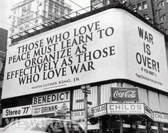 """""""Those who love peace must learn to organize as effectively as those who love war.""""  Martin Luther King"""