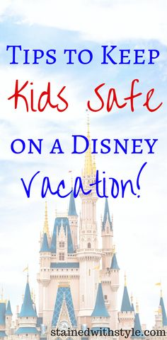 Tip to keep your kids safe at Disney, before you travel!