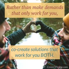 Set your beloved up for success by… co-creating, rather than coercing,  playfully inspiring, rather than demanding.
