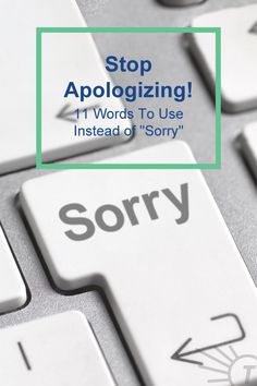 It may be more than you think. Sorry Not Sorry, Saying Sorry, Live For Yourself, Improve Yourself, Make You Feel, How Are You Feeling, Improve Your Vocabulary, Words To Use