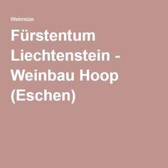 Fürstentum Liechtenstein - Weinbau Hoop (Eschen)