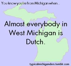 You Know You're From Michigan When...actually, fairly true!