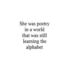 She was the meanest to the words I poured. Poem Quotes, Great Quotes, Words Quotes, Quotes To Live By, Poems, Life Quotes, Inspirational Quotes, Sayings, Quotes On She