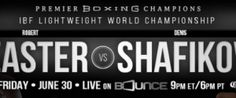 Robert Easter Retains Title with Hard Fought Victory over Top Contender Denis Shafikov in Premier Boxing Champions