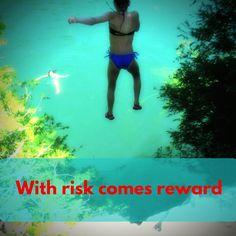 With risk comes reward