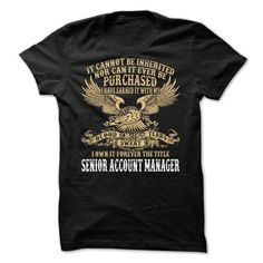 SENIOR ACCOUNT MANAGER T-Shirt Hoodie Sweatshirts iai. Check price ==► http://graphictshirts.xyz/?p=40302