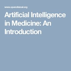 Artificial Intelligence in Medicine: An Introduction
