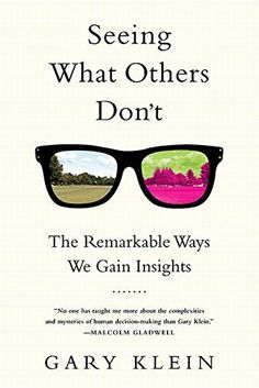 Seeing What Others Don't: The Remarkable Ways We Gain Insights, http://www.amazon.com/dp/1610393821/ref=cm_sw_r_pi_awdm_Oy9wwb1SYAG5P