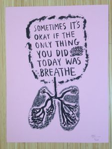 "Image of ""Sometimes It's Okay if the Only Thing You Did Today was Breathe"" Risograph print"