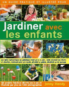 Jardiner avec les enfants. Jenny Hendy - Decitre