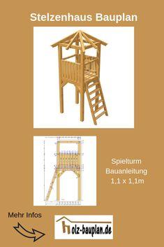 Spielturm selber bauen, Stelzenhaus Bauplan, Kletterturm selber bauen, Kinderhaus bauen, Kinder Holzhaus selber bauen, Holz Bauanleitungen