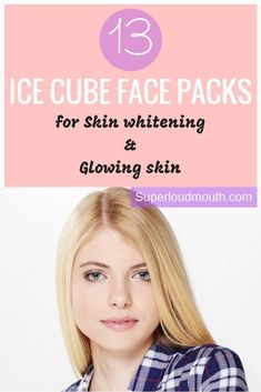 Here are some of the amazing ice cube face packs for all skin types. Check them to get fair and glowing skin and also try them on face every day. Natural Skin Whitening, Whitening Face, Face Whitening Home Remedies, Whitening Soap, Ice Cubes For Face, Skin Care Routine For 20s, Skincare Routine, Eyeshadow Tips, Good Skin