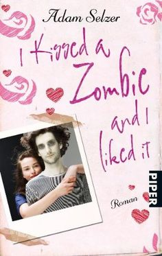 I KISSED A ZOMBIE AND I LIKED IT by Adam Selzer, Germany