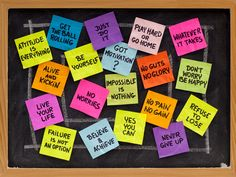 "4. Use positive affirmations           Write phrases on post-it notes such as ""Anything is possible"" and ""I choose to think positive thoughts"" and put them on your bathroom mirror or a cupboard door. Your thoughts will soon reflect the affirmations you read."