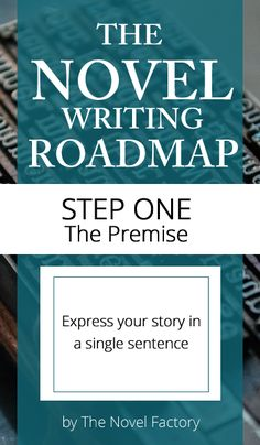Novel Writing Guide Step One - The Premise