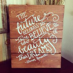 Elanor Roosevelt Quote Homemade Wooden Sign by collenelarson, $20.00