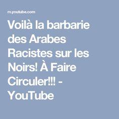 Voilà la barbarie des Arabes Racistes sur les Noirs! À Faire Circuler!!! - YouTube