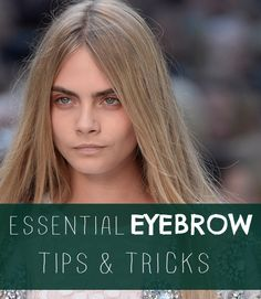 Essential Tips & Tricks For Your Best Brows Ever