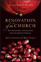Renovation of the Church by Kent Carlson & Mike Lueken: 2012 Christianity Today Book Award winner and 2011 Leadership Journal Top Book of the Year