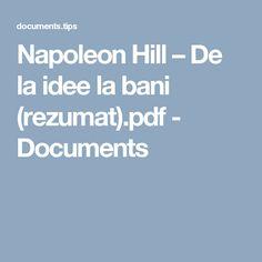 Napoleon Hill – De la idee la bani (rezumat).pdf - Documents