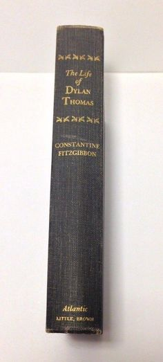 The LIFE of DYLAN THOMAS by Constantine Fitzgibbon Vintage 1965 Hardcover BOOK