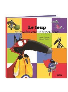 LOUP QUI VOULAIT ÊTRE UN SUPER-HÉROS (LE) by ORIANNE LALL... https://www.amazon.ca/dp/2733843168/ref=cm_sw_r_pi_dp_x_ek67xbMXY42TX