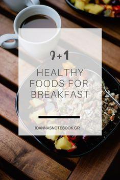 9+1 Τροφές που πρέπει να περιέχει το πρωϊνό σου προκειμένου να ξεκινήσεις σωστά και γεμάτη ενέργεια την ημέρα σου | Ioanna's Notebook Best Breakfast Recipes, Greek, Easy Meals, Wellness, Weight Loss, Exercise, Healthy Recipes, Posts, Blog