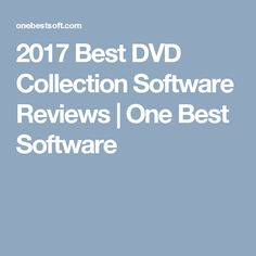 2017 Best DVD Collection Software Reviews | One Best Software