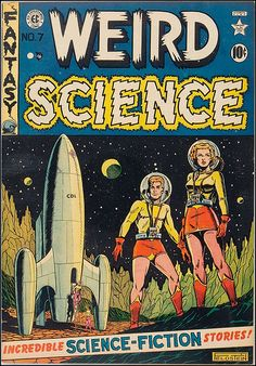 A full run of covers from the classic EC sci-fi comic Weird Science. Some really incredible illustration work by Al Feldstein here, but Wa. Comic Book Covers, Comic Books Art, Comic Art, Book Art, Sci Fi Comics, Horror Comics, Fantasy Comics, Science Comics, Pulp Fiction