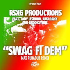 RSXG Productions feat. Lady Leshurr, Juki Ranx & Brooklynne – Swag Fi Dem (Max RubaDub Remix) [FREE DOWNLOAD]