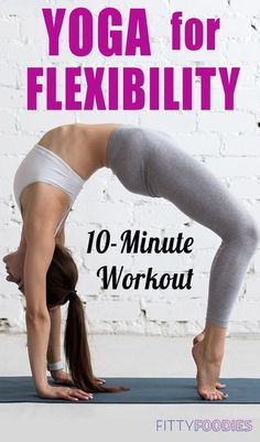 Yoga For Flexibility: 10-Minute Workout