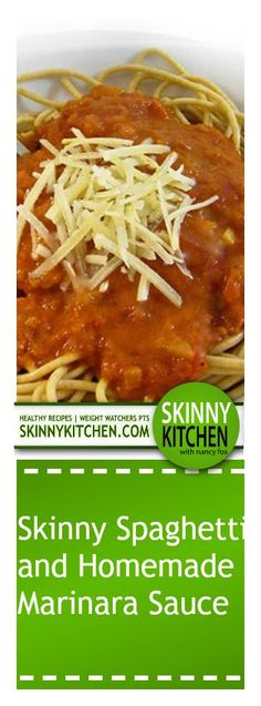 Skinny Spaghetti with a Fabulous Homemade Marinara Sauce. The sauce is fantastic! Each serving, 310 calories, 7g fat and 8 Weight Watchers POINTS PLUS. http://www.skinnykitchen.com/recipes/skinny-spaghetti-with-a-fabulous-homemade-marinara-sauce/
