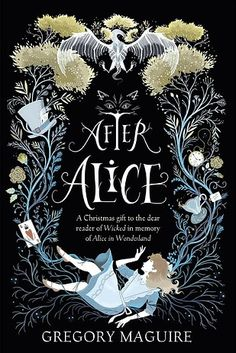 After Alice — Gregory Maguire