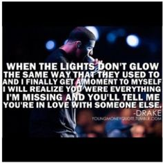 When the lights don't glow... #Drake quotes