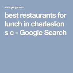 best restaurants for lunch in charleston s c - Google Search