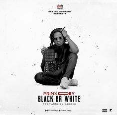 … The post Prinx Dey – Black Or White (Prod. by Abochi) appeared first on Music Arena Gh.
