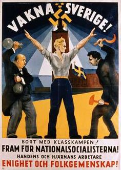 National Socialist recruitment poster from Sweden - translation - Wake up, Sweden! Away with class struggle! Forward for the National Socialist - Workers of the Hand and the Mind - Unity and Solidarity