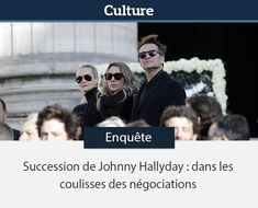 Succession de Johnny Hallyday : dans les coulisses des négociations Ad Cleaner, Succession, Culture, Father, Ads, Reading, Pai, Word Reading, Reading Books