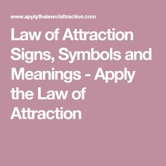Law of Attraction Signs, Symbols and Meanings - Apply the Law of Attraction