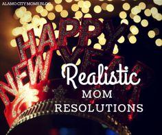 Realistic Mom Resolutions   Alamo City Moms Blog