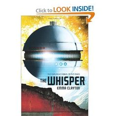 The Whisper - sequel to The Roar...looking forward to reading it soon.  I hope Emma Clayton writes more books.