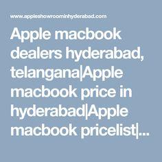 Apple macbook dealers hyderabad, telangana Apple macbook price in hyderabad Apple macbook pricelist  Apple macbook models Apple macbook best price in india Apple macbook service center in hyderabad Hyderabad, Showroom, India, Apple, Models, Laptop, Store, Apple Fruit, Indie