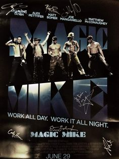 We've got a MAGIC MIKE poster signed by the entire cast! Repin and click to see how you could win!