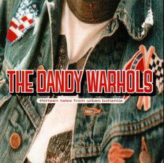 The Dandy Warhols - 13 Tales from urban Bohemia (2000)