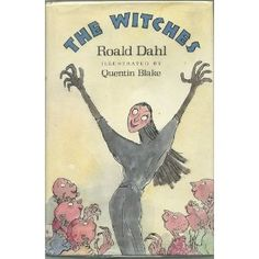 Roald Dahl, The Witches, my favorite book and author in upper elementary grades.