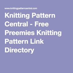 Knitting Pattern Central - Free Preemies Knitting Pattern Link Directory